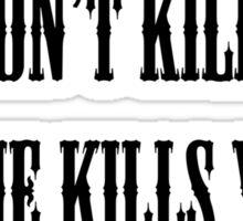 You Don't Kill Time, Time Kills You Sticker