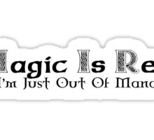 Magic is Real Sticker