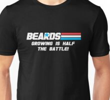Beards: Growing Is Half the Battle Unisex T-Shirt