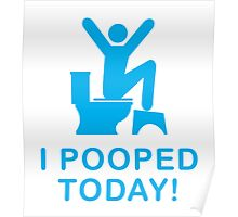 I pooped today Poster