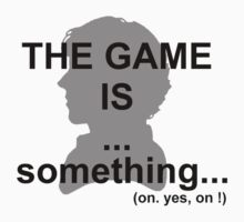 The game is... something. by Kynu