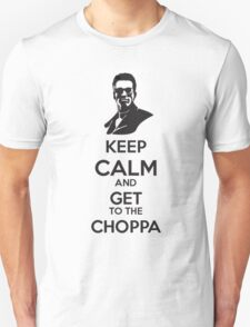 Keep calm and get to the choppa T-Shirt