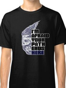 I'm afraid your path ends here (Shadow Jago variant) Classic T-Shirt