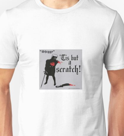 Tis but a Scratch is back! Unisex T-Shirt