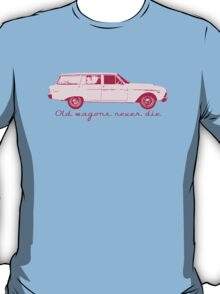 Old wagons never die T-Shirt