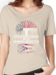 LIVING IN NORTH CAROLINA WITH OHIO ROOTS Women's Relaxed Fit T-Shirt