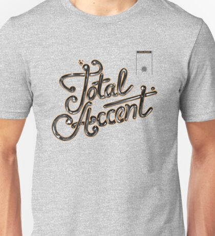 Total Accent With Me Unisex T-Shirt
