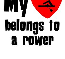 My Heart Belongs To A Rower by kwg2200
