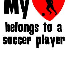 My Heart Belongs To A Soccer Player by kwg2200