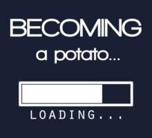 Becoming a potato by VratkoBenda