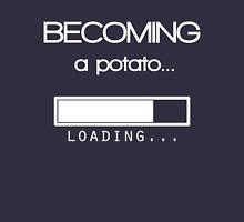 Becoming a potato Unisex T-Shirt