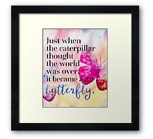 Became A Butterfly Quote  Framed Print