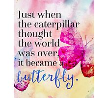 Became A Butterfly Quote  Photographic Print