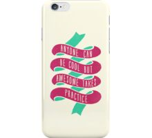 Anyone Can be Cool iPhone Case/Skin