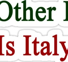 My Other Love Is Italy  Sticker