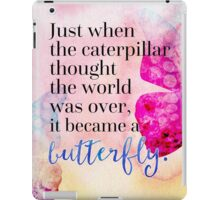 Became A Butterfly Quote  iPad Case/Skin