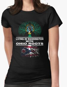 LIVING IN WASHINGTON WITH OHIO ROOTS T-Shirt