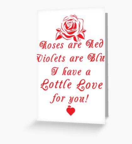 Roses are Red, Violets are Blue Lottle Love Red Greeting Card