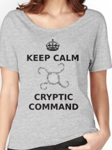 Keep Calm Cryptic Command Women's Relaxed Fit T-Shirt