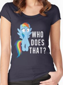 Who does that? Rainbow Dash Women's Fitted Scoop T-Shirt