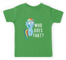 Who does that? Rainbow Dash Kids Tee