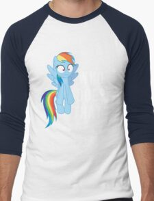 Who does that? Rainbow Dash Men's Baseball ¾ T-Shirt