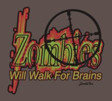 Zombies! - Will Walk For Brains!!! by ChasSinklier