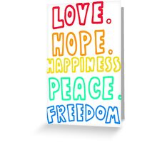 Love, Hope, Happiness, Peace, Freedom Greeting Card