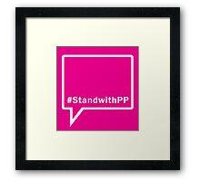 #StandwithPP Framed Print