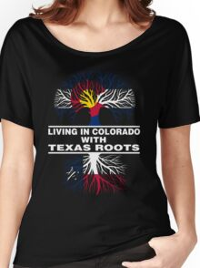 LIVING IN COLORADO WITH TEXAS ROOTS Women's Relaxed Fit T-Shirt
