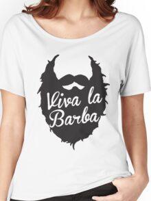 Viva La Barba Women's Relaxed Fit T-Shirt