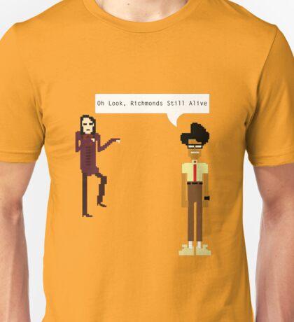 oh look, richmonds still alive Unisex T-Shirt