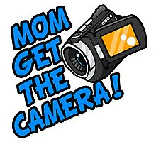 MOM GET THE CAMERA! Photographic Print
