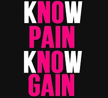 Know Pain Know Gain Unisex T-Shirt