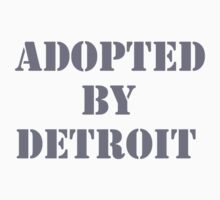 Adopted By Detroit™ Gray Lettering  by Adopted By  Detroit