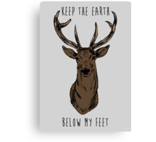 Keep The Earth Below My Feet. Canvas Print