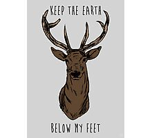 Keep The Earth Below My Feet. Photographic Print