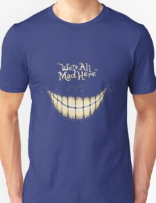 We Are All Mad Here [Cartoon Version] T-Shirt