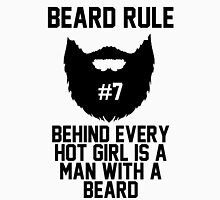 Beard RUle #7 Behind Every Hot Girl Is A Man With A Beard Unisex T-Shirt
