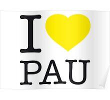 I ♥ PAU Poster