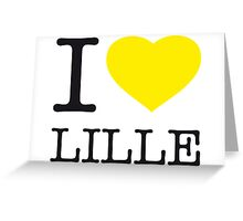 I ♥ LILLE Greeting Card