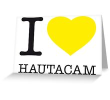 I ♥ HAUTACAM Greeting Card