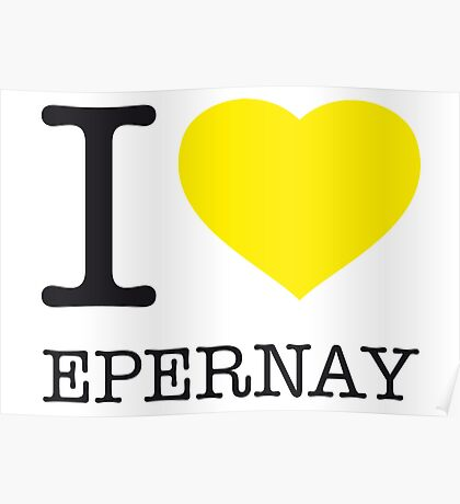 I ♥ EPERNAY Poster