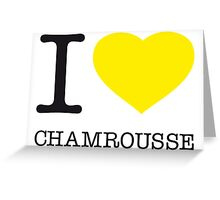 I ♥ CHAMROUSSE Greeting Card