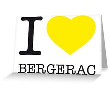 I ♥ BERGERAC Greeting Card