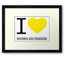 I ♥ BOURG-EN-BRESSE Framed Print