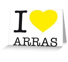 I ♥ ARRAS Greeting Card