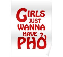 Girls Just Wanna Have Phở Poster