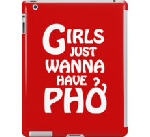 Girls Just Wanna Have Phở  iPad Case/Skin
