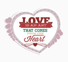 Love Is An Art That Comes From The Heart by BrightDesign